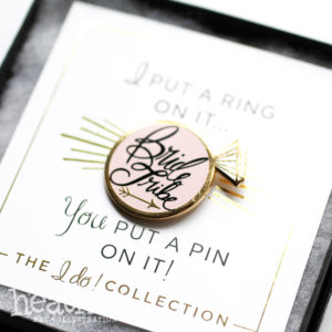 I Do Bride Tribe Enamel Pin